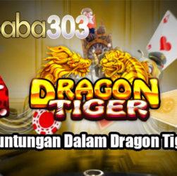 Fakta Keuntungan Dalam Dragon Tiger Online